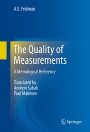 The Quality of Measurements - A Metrological Reference ebook by A.E. Fridman