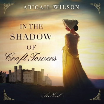 In the Shadow of Croft Towers audiobook by Abigail Wilson