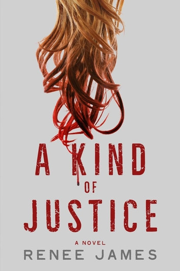 A Kind of Justice ebook by Renee James