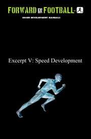 Soccer Speed Development - Forward in Football V ebook by Paul Watson Fraughton,Paul Fraughton