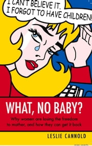What No Baby? ebook by Leslie Cannold
