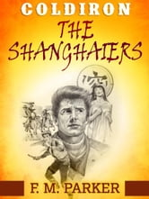 Coldiron: The Shanghaiers ebook by F.M. Parker