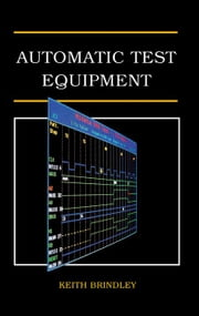 Automatic Test Equipment ebook by Brindley, Keith