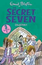The Secret Seven Collection 4 - Books 10-12 ebook by Enid Blyton