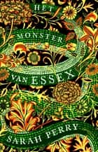 Het monster van Essex eBook by Sarah Perry, Natasha Gerson, Roland Fagel
