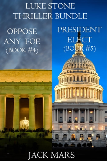 Luke Stone Thriller Bundle: Oppose Any Foe (#4) and President Elect (#5) ebook by Jack Mars
