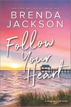 Follow Your Heart - A Novel ebook by Brenda Jackson