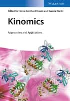 Kinomics - Approaches and Applications ebook by Heinz-Bernhard Kraatz, Sanela Martic