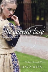 The Lacey Chronicles #2: The Queen's Lady ebook by Eve Edwards