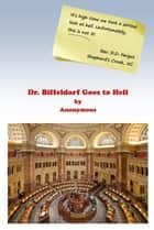 Dr. Biddeldorf Goes to Hell ebook by Anonymous,Neal Powers