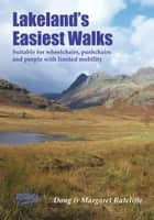 Lakeland's Easiest Walks - Suitable for wheelchairs, pushchairs and people with limited mobility ebook by Doug Ratcliffe