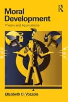 Moral Development ebook by Elizabeth C. Vozzola