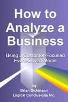How to Analyze a Business ebook by Brian Dickinson