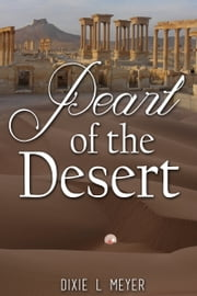 Pearl of the Desert ebook by Dixie L Meyer