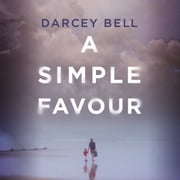 A Simple Favour - An edge-of-your-seat thriller with a chilling twist Audiolibro by Darcey Bell