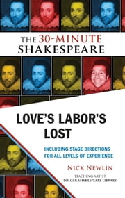 Love's Labor's Lost: The 30-Minute Shakespeare ebook by Nick Newlin,William Shakespeare