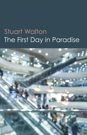 The First Day in Paradise ebook by Stuart Walton