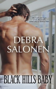 Black Hills Baby - a Hollywood-meets-the-real-wild-west contemporary romance series ebook by Debra Salonen