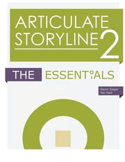Articulate Storyline 2 - The Essentials ebook by Kevin Siegel,Kal Hadi