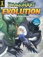 "Dragonart Evolution - How to Draw Everything Dragon ebook by J. ""Neon Dragon"" Peffer"