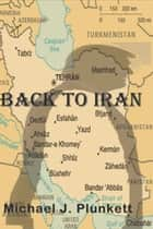 Back to Iran ebook by Michael Plunkett