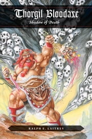 Thorgil Bloodaxe, Shadow of Death ebook by Ralph E. Laitres
