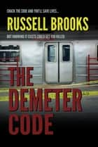 The Demeter Code - An International Spy Thriller ebook by Russell Brooks