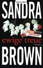 Ewige Treue ebook by Sandra Brown,Christoph Göhler