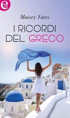 I ricordi del greco (eLit) ebook by Maisey Yates