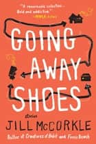 Going Away Shoes ebook by Jill McCorkle