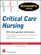 Schaum's Outline of Critical Care Nursing ebook by Jim Keogh