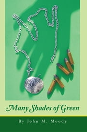 Many Shades of Green ebook by John M. Moody