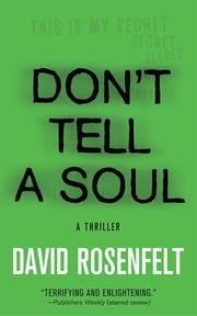 Don't Tell a Soul - A Thriller ebook by David Rosenfelt