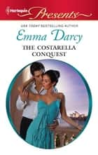 The Costarella Conquest ebook by Emma Darcy