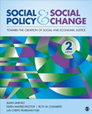 Social Policy and Social Change - Toward the Creation of Social and Economic Justice ebook by Jillian A. Jimenez,Eileen Mayers Pasztor,Ruth M. (McDonald) Chambers,Cheryl Pearlman Fujii