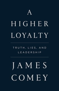Kobo ebooks audiobooks ereaders and reading apps a higher loyalty truth lies and leadership ebook by james comey fandeluxe Gallery