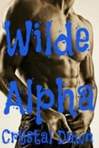 Wilde Alpha ebook by Crystal Dawn