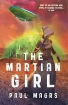 The Martian Girl ebook by Paul Magrs