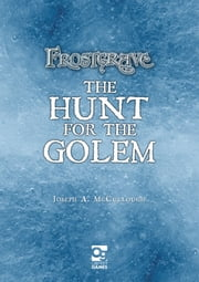 Frostgrave: Hunt for the Golem ebook by Joseph A. McCullough