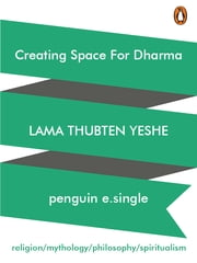 Creating Space For Dharma ebook by Lama Thubten Yeshe