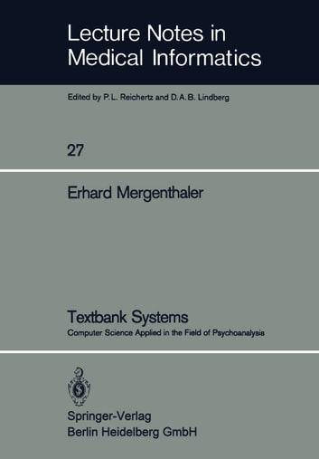 Textbank Systems - Computer Science Applied in the Field of Psychoanalysis ebook by Erhard Mergenthaler
