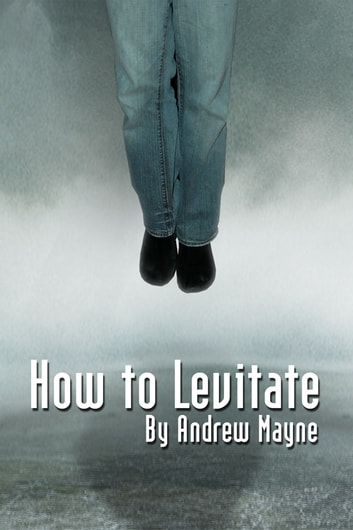 How to Levitate ebook by Andrew Mayne
