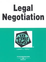 Teply's Legal Negotiation in a Nutshell, 2d ebook by Larry Teply