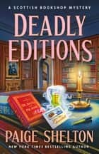 Deadly Editions - A Scottish Bookshop Mystery ebook by Paige Shelton
