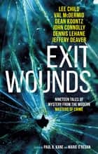 Exit Wounds ebook by Marie O'Regan, Paul Kane, Lee Child, A.K. Benedict