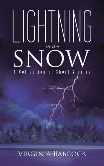 Lightning in the Snow - A Collection of Short Stories ebook by Virginia Babcock