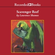 Scavenger Reef audiobook by Laurence Shames