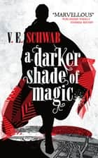 A Darker Shade of Magic eBook by V.E. Schwab