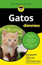 Gatos para Dummies ebook by Gina Spadafori, Paul D. Pion, Parramón Ediciones,...