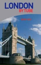 London by Tube ebook by Mark Igoe